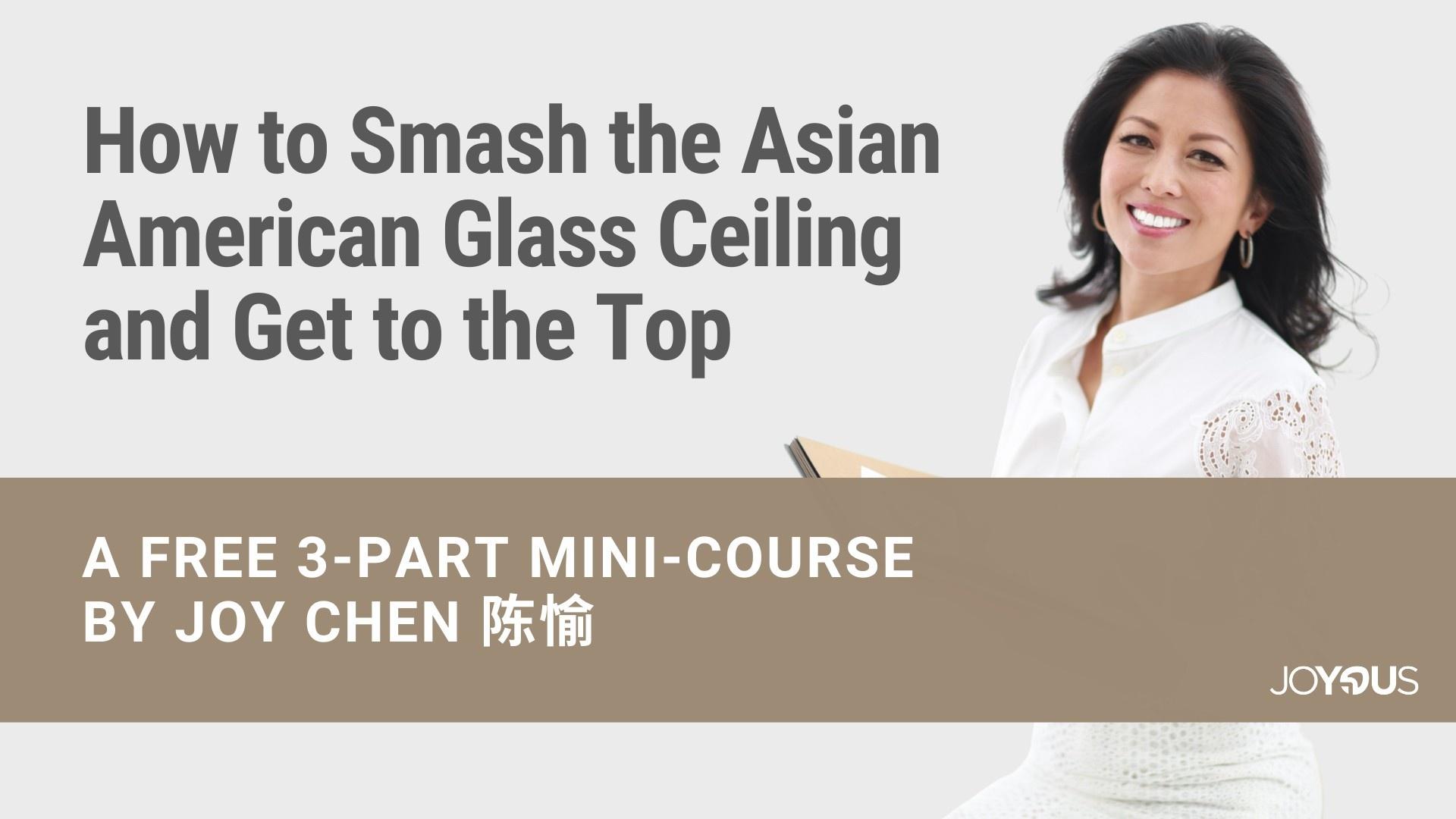 Joy Chen 陈愉 executive coach leadership speaker Asian American glass ceiling mini-course